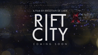 A Film by Krisstian de Lara Rift City Coming Soon