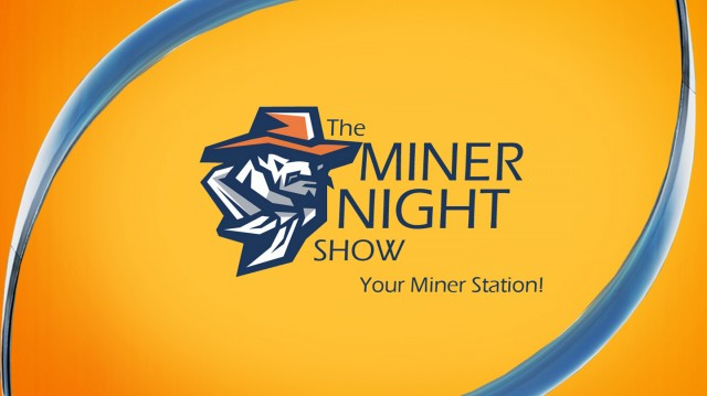 The Miner Night Show